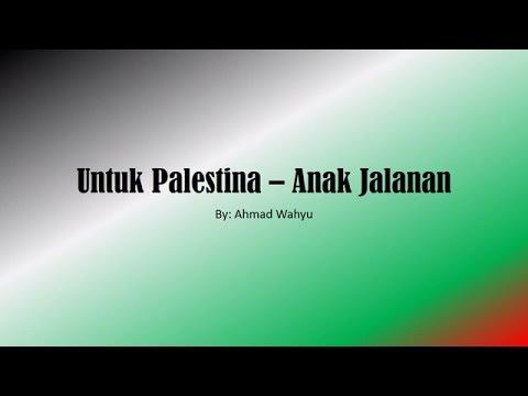 Untuk Palestina – Anak Jalanan Full Lyrics