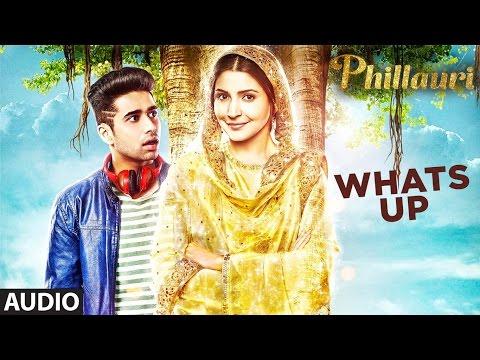 Whats Up Full Audio Song | Phillauri | Anushka, Di