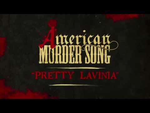 Video American Murder Song - Pretty Lavinia (Official Lyrics Video) download in MP3, 3GP, MP4, WEBM, AVI, FLV January 2017