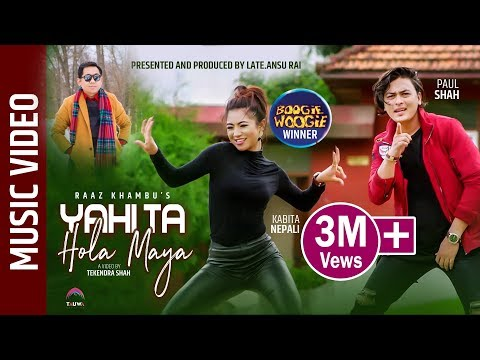 Video YAHITA HOLA MAYA - Raaz Khambu FT. Kabita Nepali (Boogie Woogie Winner) || Paul Shah download in MP3, 3GP, MP4, WEBM, AVI, FLV January 2017