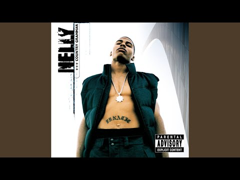 Country Grammar (Hot Shit) (2000) (Song) by Nelly