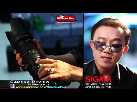 Sigma AF70-200mm.F2.8 APO EX DG OS HSM Review (Thai)