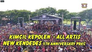 9th Anniversary PRKC -  Kimcil Kepolen  - All Artis -  New Kendedes supertrack