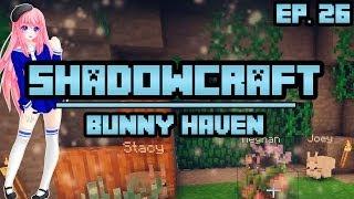 Bunny Haven | ShadowCraft | Ep. 26