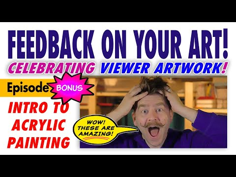 Celebrating Viewer Artwork from episodes #1-10! – Free Intro to Acrylic Painting Class #BONUS 1