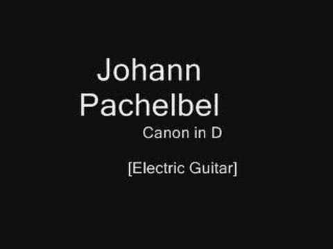 Johann Pachelbel- Canon in D [Electric Guitar]