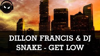 Nonton Dillon Francis & DJ Snake - Get Low [HD - 320kbps] Film Subtitle Indonesia Streaming Movie Download