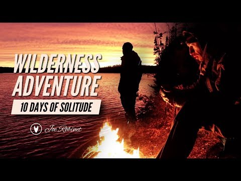 WILDERNESS SOLITUDE  10 Day Journey. FULL DOCUMENTARY