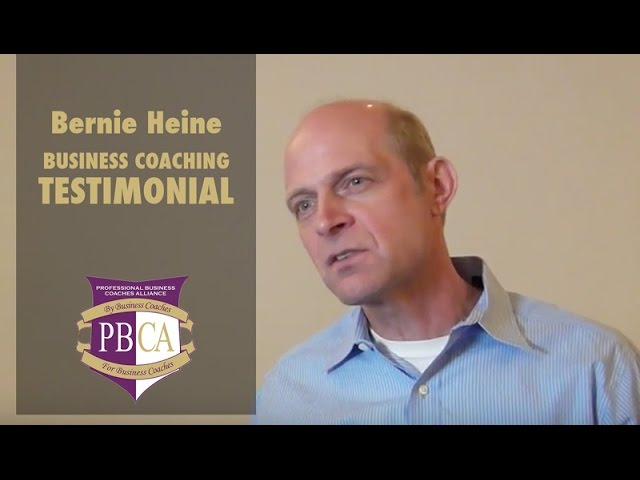 Bernie Heine | Business Coaching Testimonial