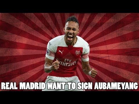 🔴 Real Madrid Want To Sign Arsenal Striker Aubameyang  | Arsenal Transfer Rumours