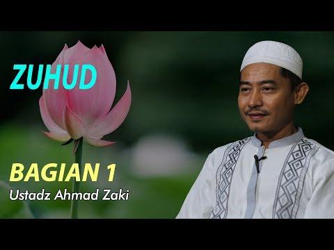 Zuhud - Ustadz Ahmad Zaki bagian 1