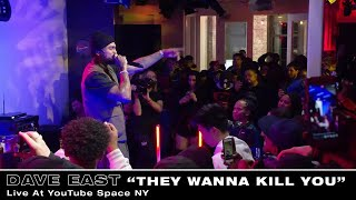 Dave East - They Wanna Kill You (Live At YouTube Space NY)