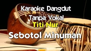 Video Karaoke Titiek Nur Sebotol Minuman MP3, 3GP, MP4, WEBM, AVI, FLV November 2017