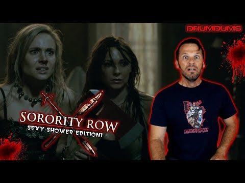 Drumdums Reviews SORORITY ROW (Sexy Shower Edition!)