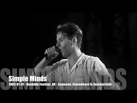 Simple Minds - Someone, Somewhere in Summertime - 1983-07-01 - Roskilde Festival, DK