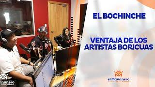 El Bochinche – La ventaja de los artistas de puerto rico sobre los dominicanos