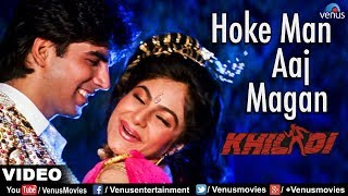Hoke Man Aaj Magan (From Khiladi)