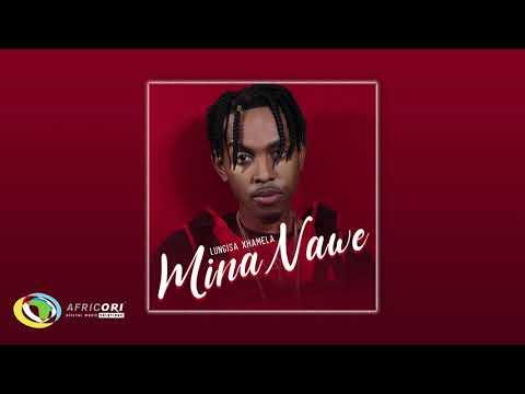 Lungisa Xhamela - Mina Nawe (Official Audio)