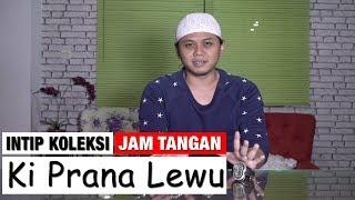 Video Intip Koleksi Jam Tangan KI Prana Lewu MP3, 3GP, MP4, WEBM, AVI, FLV Agustus 2018
