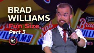 Brad Williams Fun Size • Part 3  LOLflix