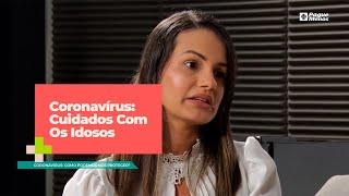 Coronavírus: Cuidados Com Os Idosos