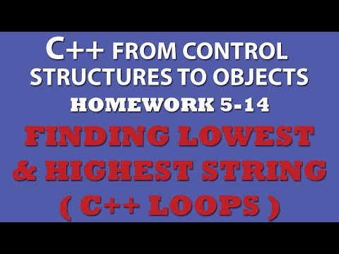 C++ Finding Lowest & Highest String Using C++ Loops (Ex 5.14)