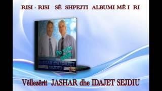 Vellezerit Jashar Dhe Idajet Sejdiu - Risi Risi Albumi Me Ri 2013