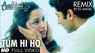 Aashiqui 2 Tum Hi Ho Remix   Aditya Roy Kapoor, Shraddha Kapoor