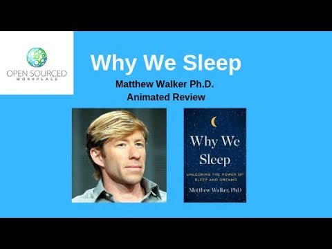 Why We Sleep - Matthew Walker Ph.D. - Animated Video