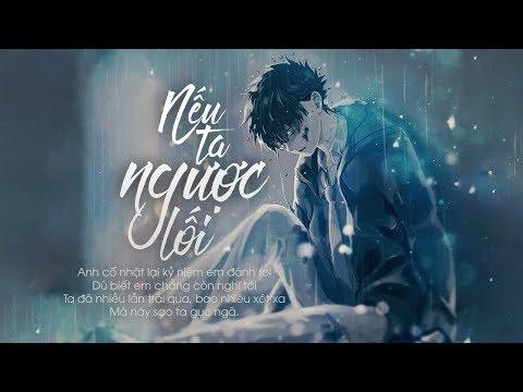 Nếu Ta Ngược Lối - Đinh Tùng Huy [LYRIC VIDEO] #NTNL - Thời lượng: 4 phút, 37 giây.
