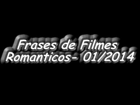 Frases de Filmes Romanticos – 01/2014