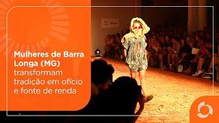 Mulheres de Barra Longa (MG) transformam tradição em ofício e fonte de renda