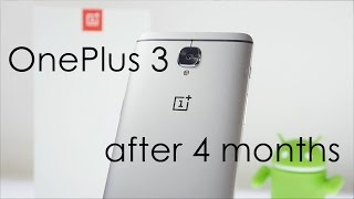OnePlus 3 review after 4 odd months of use how is the performance after all the updates battery life, RAM Management etc and is the OnePlus 3 still a good bu...