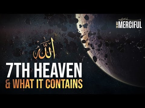 The 7th Heaven & What It Contains - Mindblowing