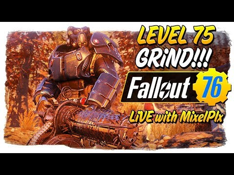 Lv. 75 Grind Continues /w Mixelplx + Queen Prep! - Fallout 76 Live🔴
