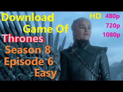Download Game Of Thrones Season 8 Episode 6 Easy |