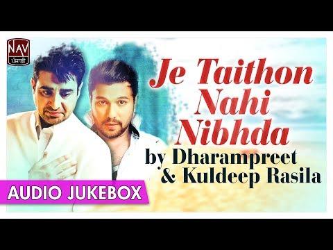 Video Je Taithon Nahi Nibhdi | Best Of Dharampreet & Kuldeep Rasila | Punjabi Audio Songs | Priya Audio download in MP3, 3GP, MP4, WEBM, AVI, FLV January 2017