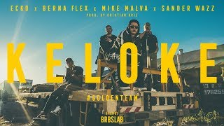Video ECKO feat. Berna Flex, Mike Malva, Sander Wazz - KE LO KE (Official Video) MP3, 3GP, MP4, WEBM, AVI, FLV Agustus 2018