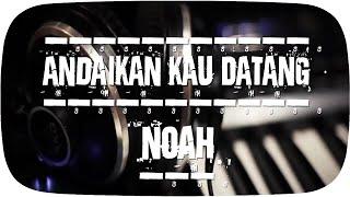 NOAH - Andaikan Kau Datang [Official Lyric Video]