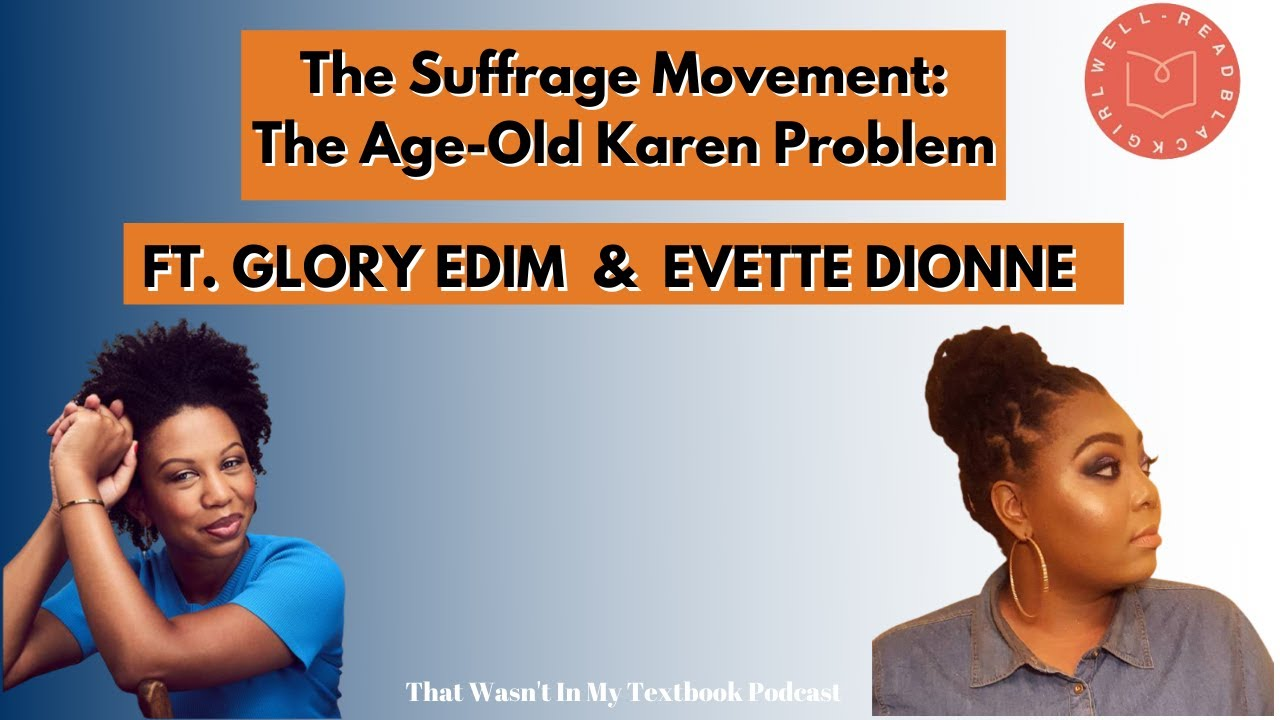#WRBGFest20 -The Suffrage Movement: The Age-Old Karen Problem with Glory Edim & writer Evette Dionne