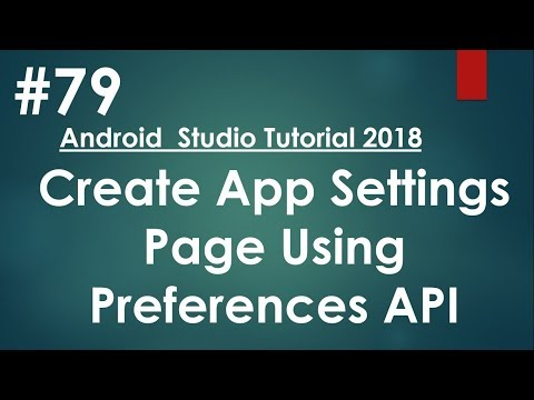 Android tutorial (2018) – 79 – Create Simple App Settings Page Using Preference API