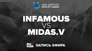 Infamous vs Midas.V, Dota PIT League, game 1 [Mila]