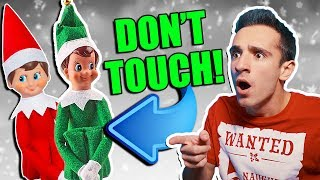 ELF ON THE SHELF IS REAL 6! DON'T TOUCH!
