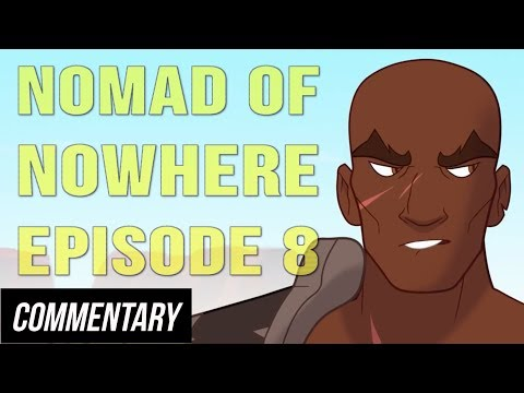 [Blind Reaction] Nomad of Nowhere Episode 8 - End of the Line