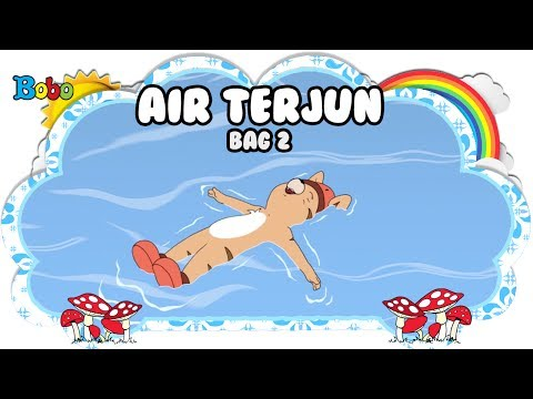 Air Terjun - Bag 2 - Bona dan Rongrong - Dongeng Anak Indonesia - Indonesian Fairytales