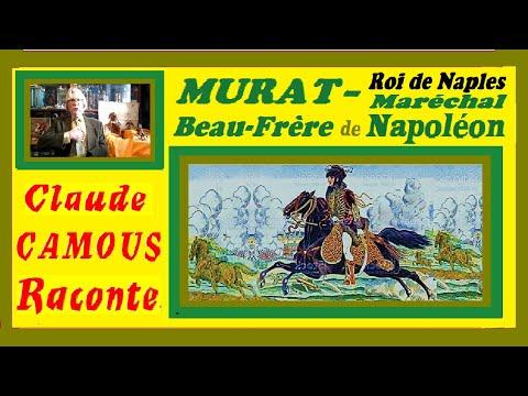 MURAT Maréchal de Napoléon « Claude Camous Raconte » Le Roi de Naples, Beau-Frère de l'Empereur