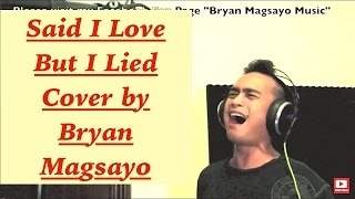 Video MICHAEL BOLTON - Said I Loved You But I Lied cover by Bryan Magsayo MP3, 3GP, MP4, WEBM, AVI, FLV April 2019