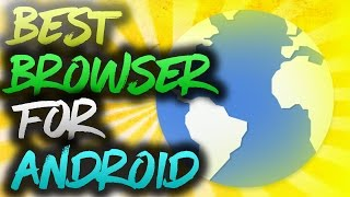Hey Guys , Today I Will Be Showing You , The Best Browser For Android!! WHICH IS , FASTER!!! SMOOTHER!!! AND RELIABLE!!! :  ) , So Plz Watch The Video!!!The Link To Download The Browser : http://www49.zippyshare.com/v/cW3AR4tP/file.htmlMusic Used In The Vid : PaydayPayday - YouTube Music LibraryPlease Leave a LIKE! Also, SUBSCRIBE for more UNIQUE content! ~CAN WE HIT 40 LIKES?!~========================================­========●WEBSITE!! : http://amazingameya.weebly.com/●SUBSCRIBE!  https://www.youtube.com/channel/UCdp8SPL64x5B0e8THetmreA● Twitter : https://twitter.com/Amazing_Ameya● Instagram : https://www.instagram.com/amazing_ameya/● Facebook : https://www.facebook.com/AmazingAmeya/?skip_nax_wizard=true● Google + : https://plus.google.com/u/0/+AmazingAmeyaThe Gear :Mic - Blue Snowball iCEScreen Recording Software - Bandicam.Video Editing Software - VideoPad Video Editor.Audio Editing/Recording Software - Audacity.Mobile Screen Recording Software - AZ Screen Recorder.Hand Animation Software - VideoScribe.Music: Trap City and Diversity♫The following music is royalty free and I have permission to use it under the Creative Commons license. No copyright intended.Intro Design App : Legend - Animate Text in Video [ Application ]Intro Music: https://www.youtube.com/watch?v=3FPwcaflCS8Outro Music: https://www.youtube.com/watch?v=nW2wVswOtJkThe Gear :Mic - Blue Snowball iCEScreen Recording Software - BandicamVideo Editing Software - VideoPad Video EditorThanks for watching! ❤- Amazing Ameya♛►Please Rate and Comment too, really want to entertain all of you, so tell me what you want!►Thank you guys for watching, and as always, stay worthy my Friendly Subscribers!!!!!!