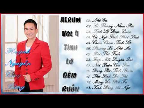 Album Vol 4 Tình Lỡ Đêm Buồn   Huỳnh Nguyễn Công Bằng - Thời lượng: 1 giờ và 7 phút.