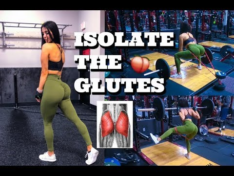 HOW TO ISOLATE YOUR GLUTES
